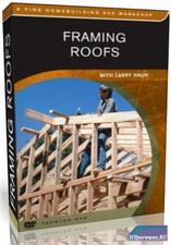 Строительство крыш / Framing Roofs от TauntonPress & Larry Haun (2003) DVDRip