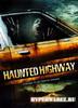 Шоссе призраков / Haunted Highway (2006) DVDRip