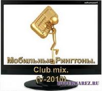 Мобильные Рингтоны.Club mix.(V-2010)