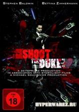 Стреляйте Герцога / Shoot The Duke (2009) HDRip