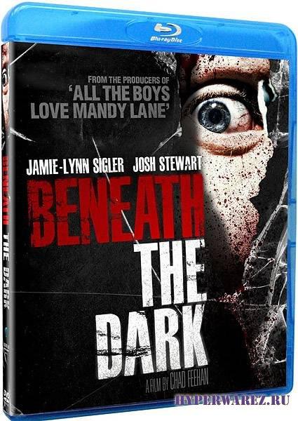 В темноте / Beneath the Dark (2010/DVDRip/HDRip)