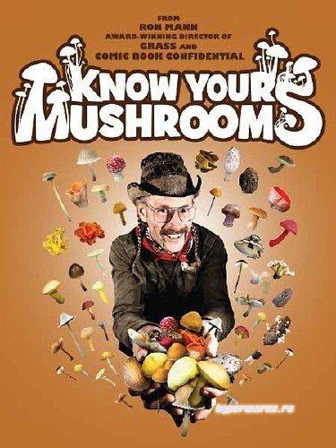 Узнай все о грибах / Know Your Mushrooms (2009) DVDRip