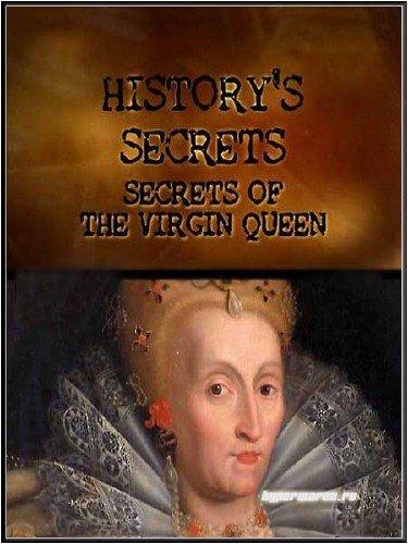 Тайны истории: Королева-девственница / History's Seсrets: The Virgin Queen (2011) IPTV