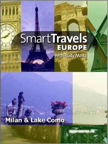 Лучшие путешествия: Милан и озеро Комо / Smart Travels: Milan & Lake Como (2009) HDTV