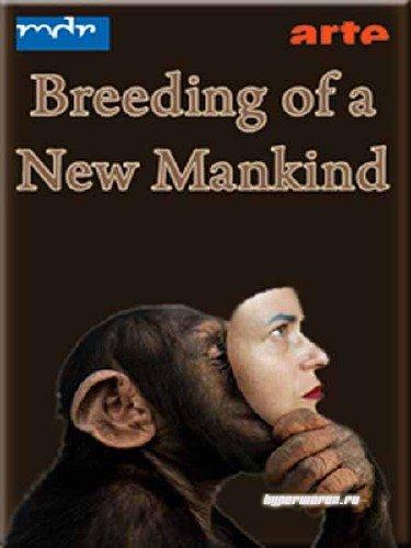 Секретные эксперименты в советских лабораториях / The Breeding of a New Mankind (2010) SATRip